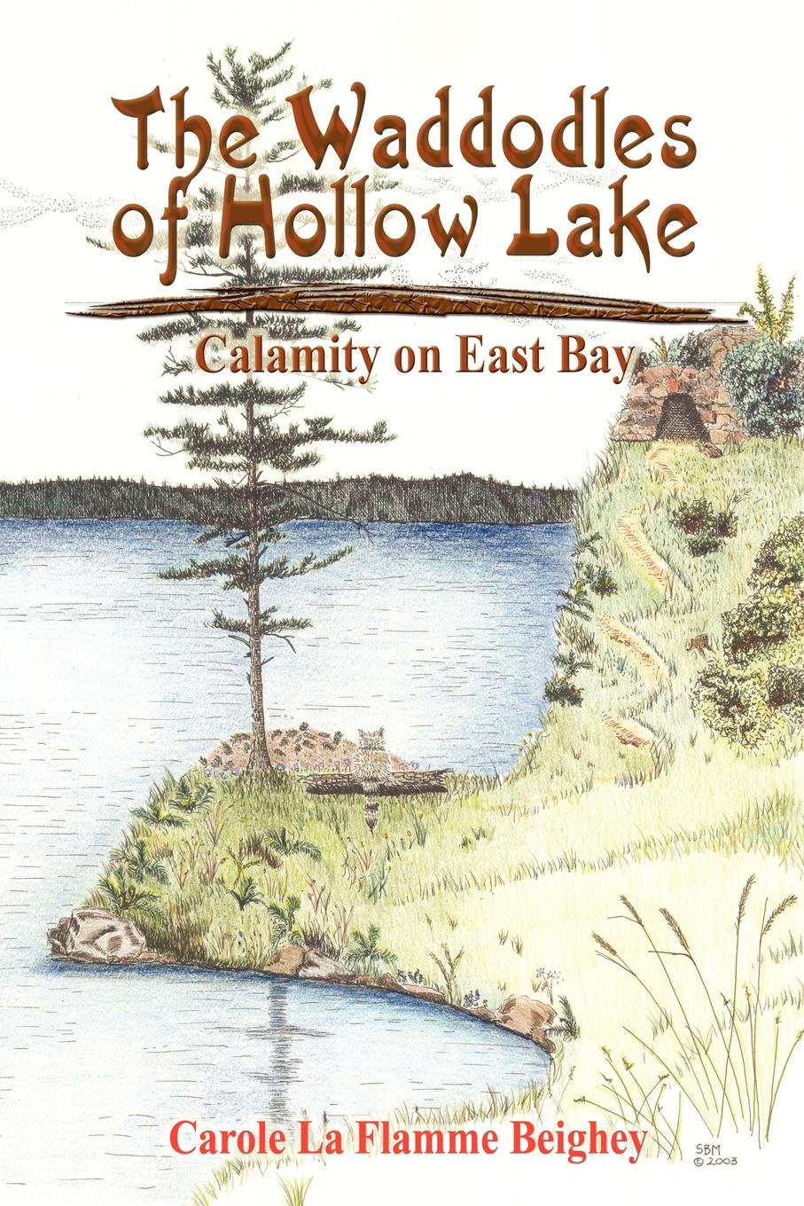 Carole La Flamme Beighey The Waddodles of Hollow Lake. Calamity on East Bay