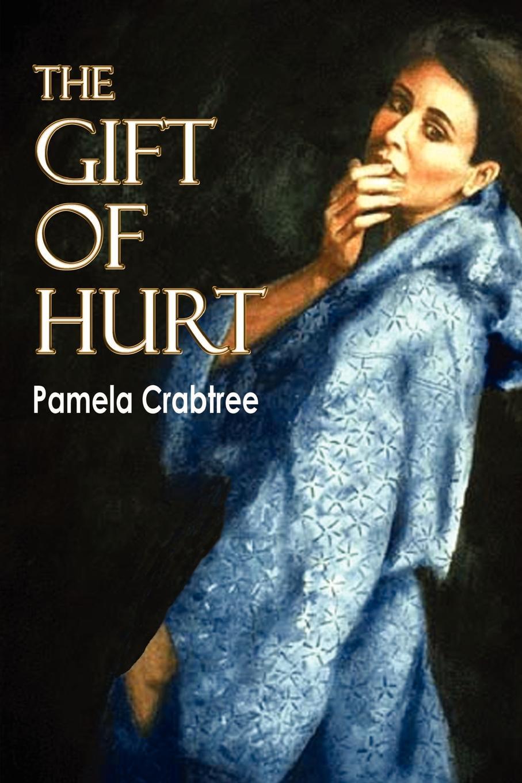 Pamela Crabtree The Gift of Hurt 15 crabtree