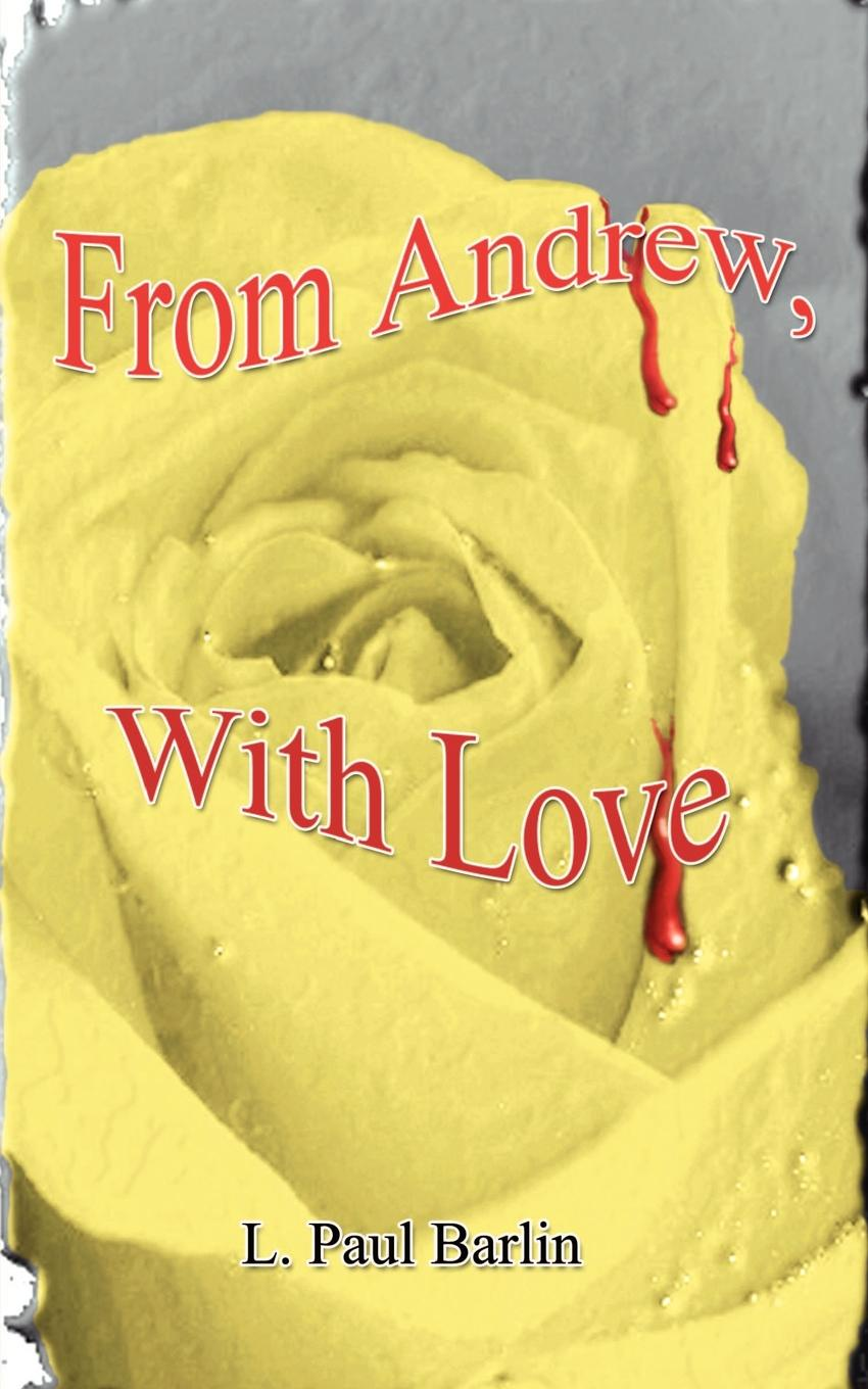 L. Paul Barlin From Andrew, with Love andrew lansdown gestures of love