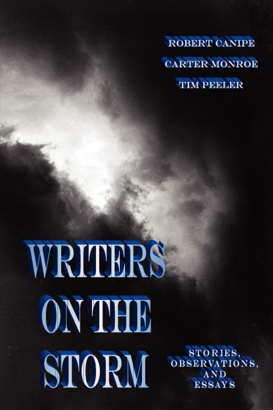 Tim Peeler, Carter Monroe, Robert Canipe Writers on the Storm. Stories, Observations, and Essays butterfly on the storm