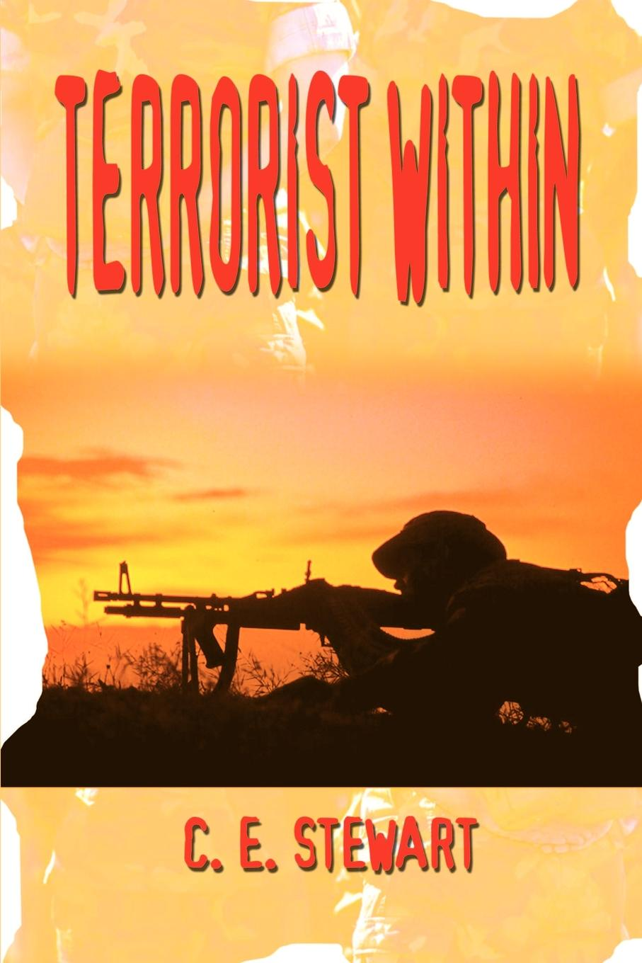 C. E. Stewart Terrorist Within terrorist hunter