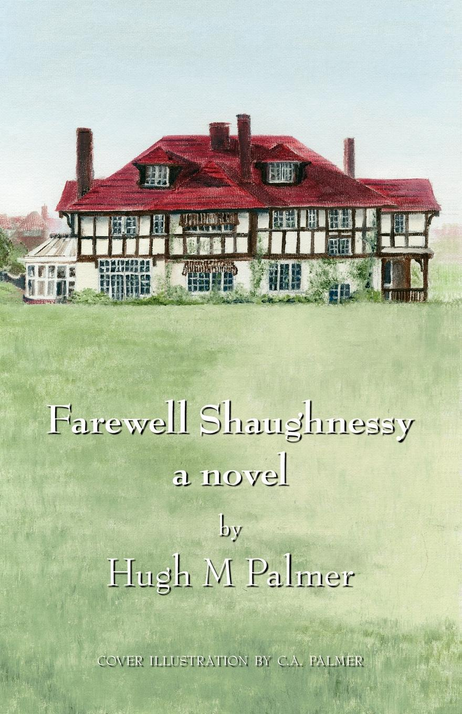 Hugh M. Palmer Farewell Shaughnessy arthur o shaughnessy arthur o shaughnessy his life and his work
