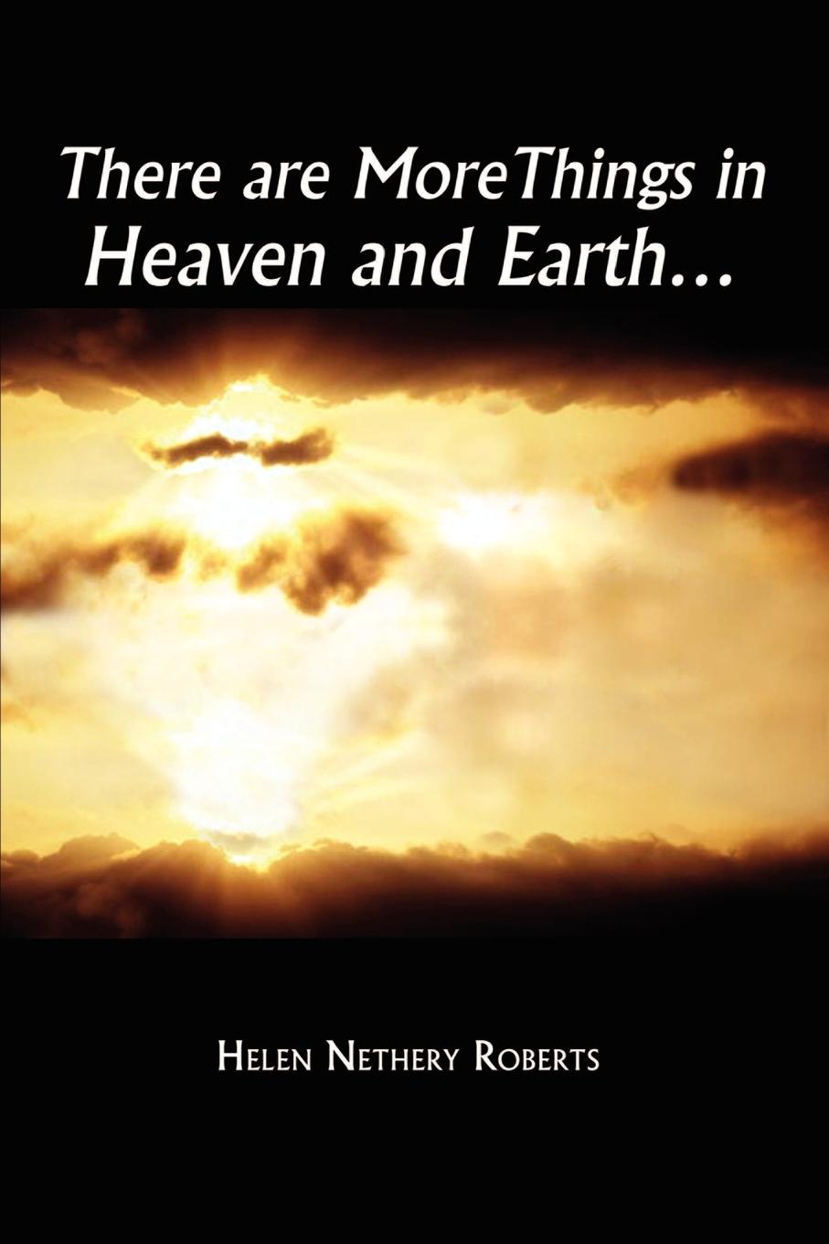 Helen Nethery Roberts There are More Things in Heaven and Earth. цена и фото