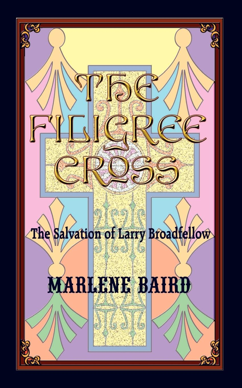 Marlene Baird The Filigree Cross. The Salvation of Larry Broadfellow pair of chic style faux pearl filigree star rhinestone earrings for women