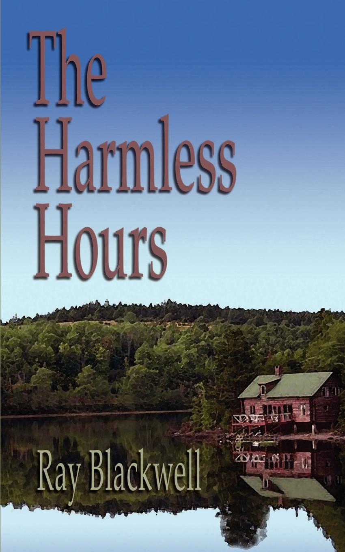 Ray Blackwell The Harmless Hours harmless like you