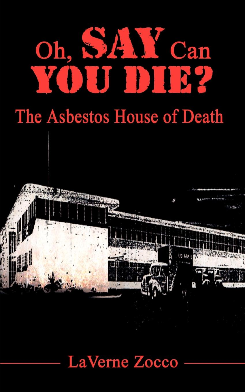 Laverne Zocco Oh, Say Can You Die?. The Asbestos House of Death can you say it too twit twoo