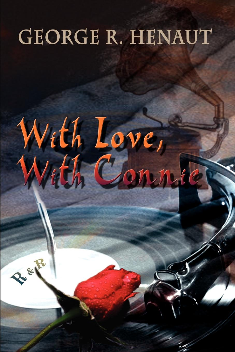 George R. Henaut With Love, Connie
