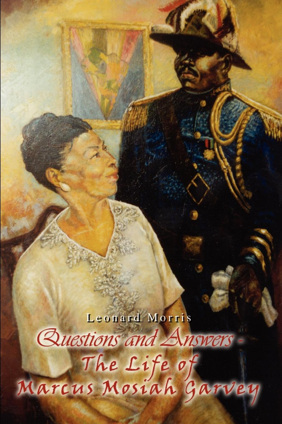 Leonard Morris Questions and Answers - The Life of Marcus Mosiah Garvey bountyhome зеркало marcus