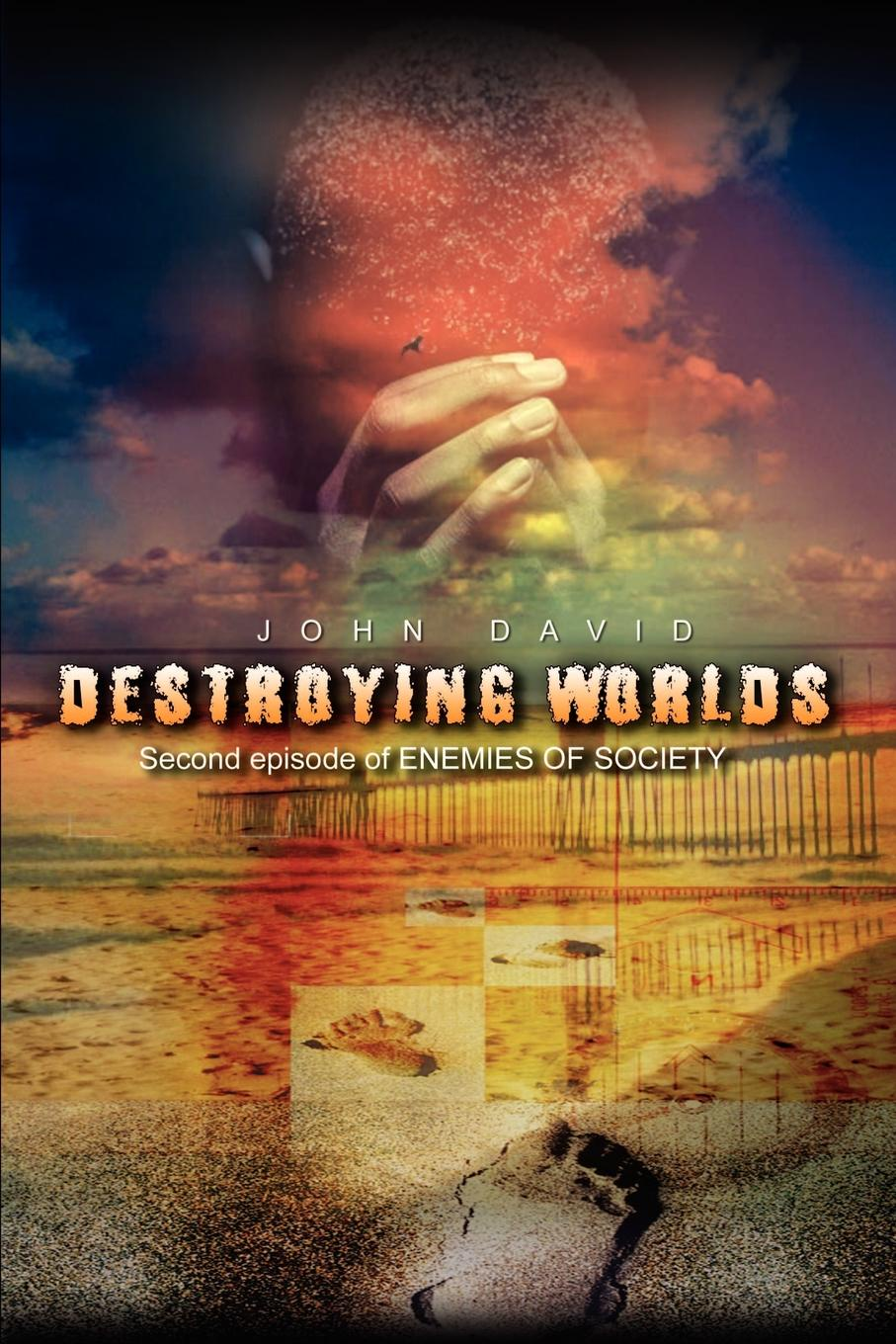 John David Destroying Worlds. Second episode of ENEMIES OF SOCIETY circle of enemies