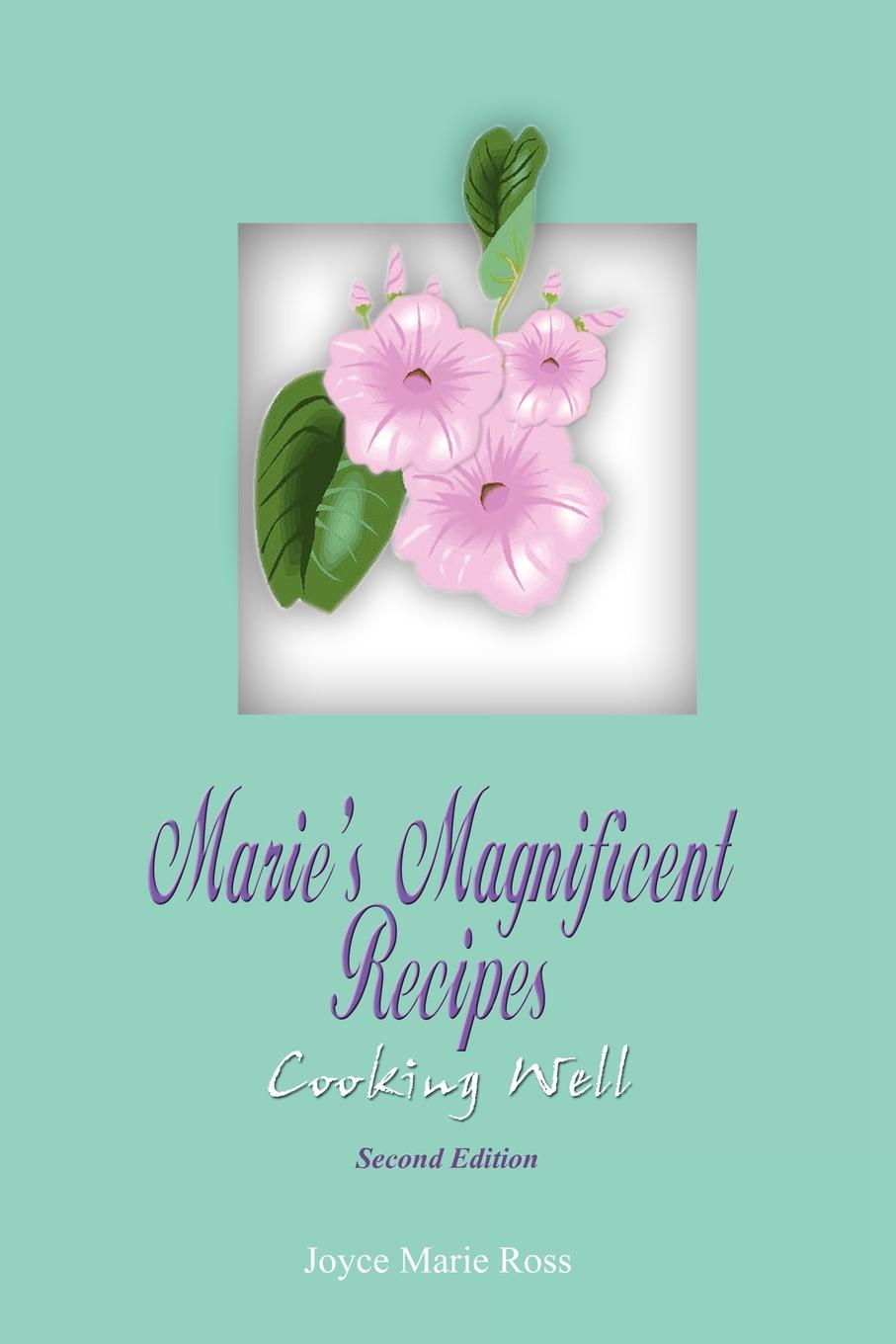 Joyce Marie Ross Marie's Magnificent Recipes. Cooking Well new german cooking recipes for classics revisited