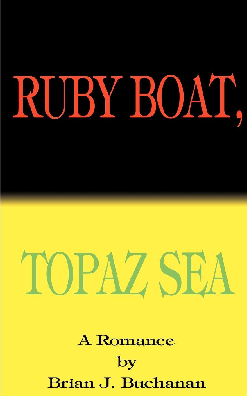 Brian J. Buchanan Ruby Boat, Topaz Sea boat