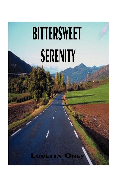 Louetta Oney Bittersweet Serenity цена и фото