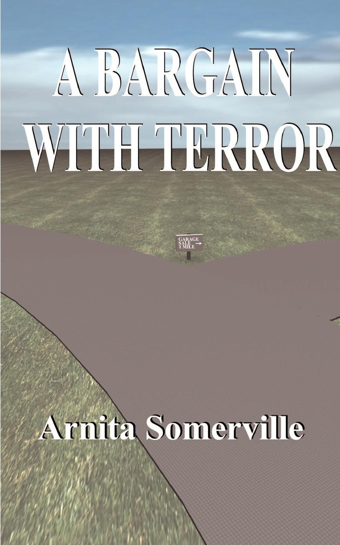 Arnita Somerville A Bargain with Terror operation terror