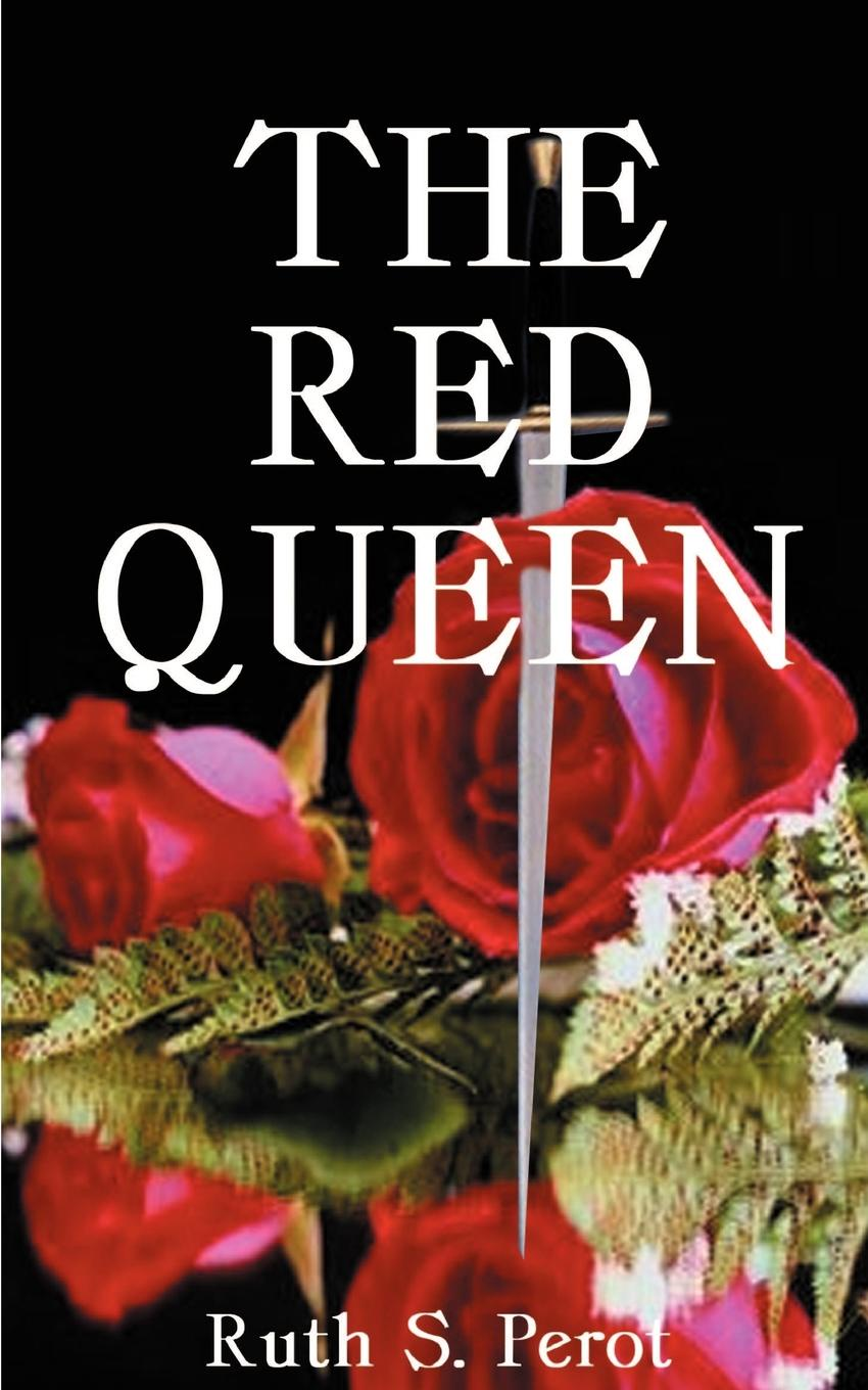 Ruth S. Perot The Red Queen. Margaret of Anjou and the Wars of the Roses edgar john george the wars of the roses