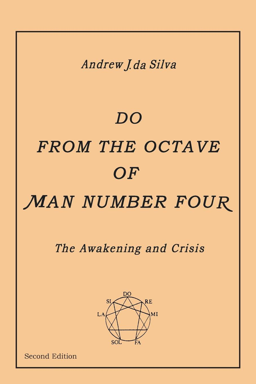 лучшая цена Andrew J. da Silva Do From the Octave of Man Number Four