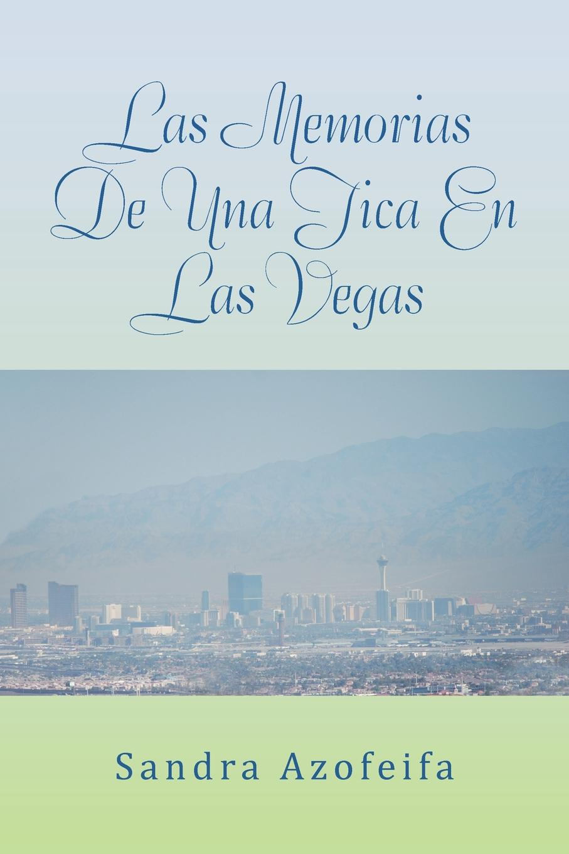 лучшая цена Sandra Azofeifa Las Memorias de Una Tica En Las Vegas