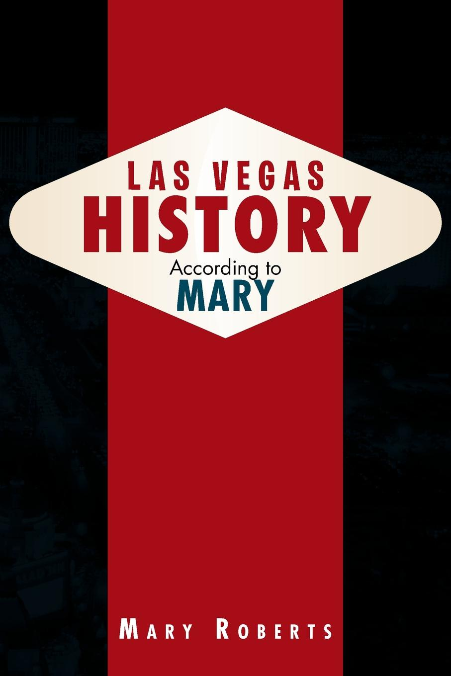 Mary Roberts Las Vegas History According to Mary mary coghill designed to fade