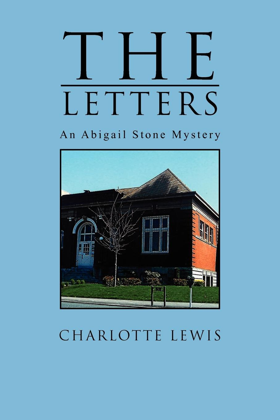 Charlotte Lewis The Letters. An Abigail Stone Mystery george griffin lewis the mystery of the oriental rug