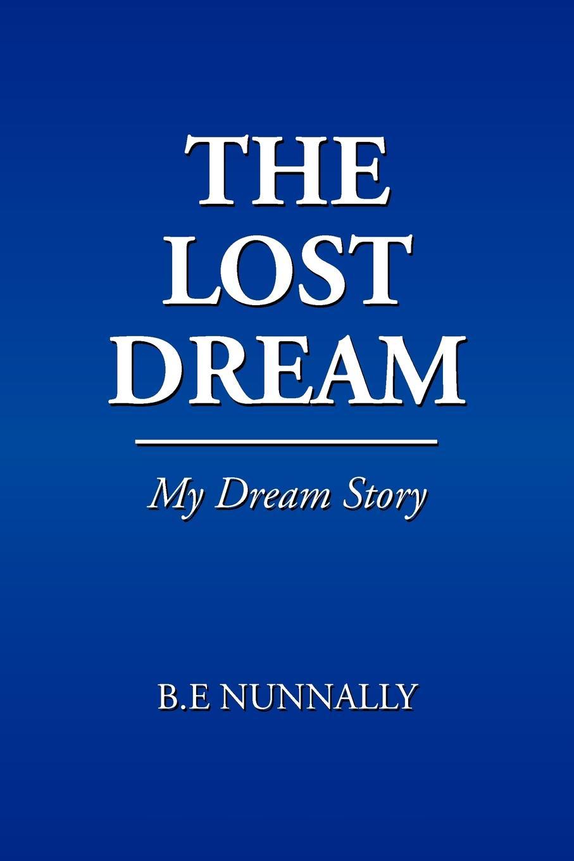 B. E. Nunnally The Lost Dream karin e juhl lost page 10
