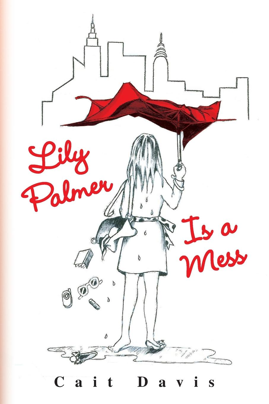 Фото - Cait Davis Lily Palmer Is a Mess william lily a short introduction to grammar by w lily cropped