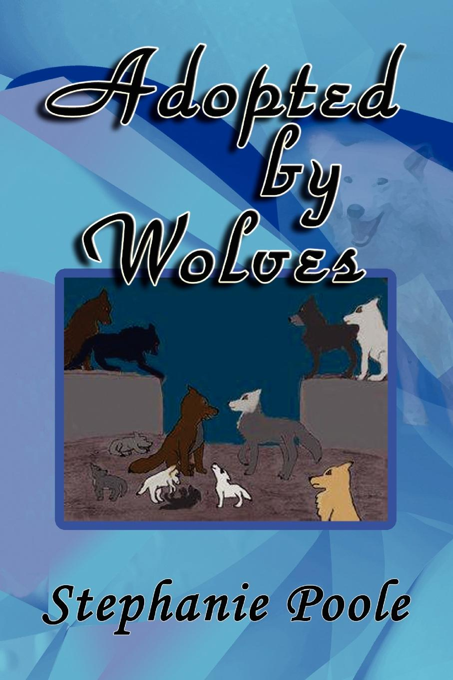 Stephanie Poole Adopted by Wolves bad wolves