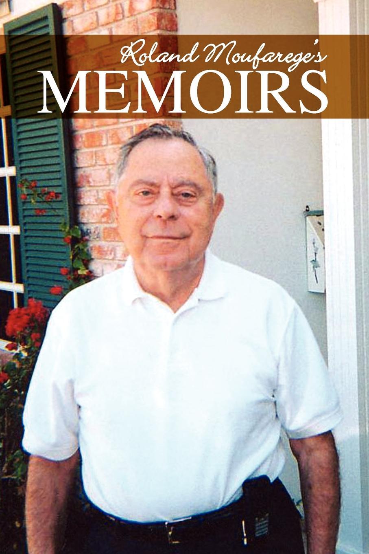 Roland Moufarege Moufareges Memoirs