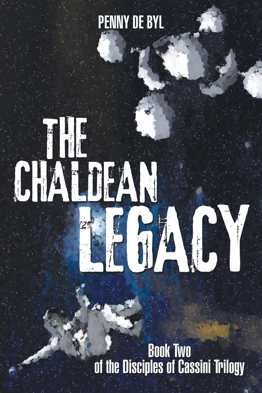 Penny De Byl The Chaldean Legacy. Book Two of the Disciples of Cassini Trilogy the grudgebearer trilogy book 2 oathkeeper
