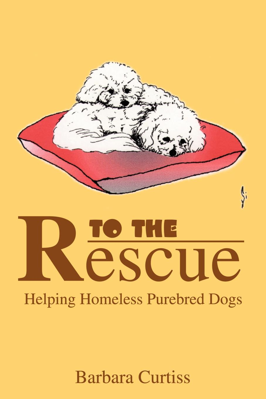 Barbara Curtiss To the Rescue. Helping Homeless Purebred Dogs mrs pepperpot to the rescue