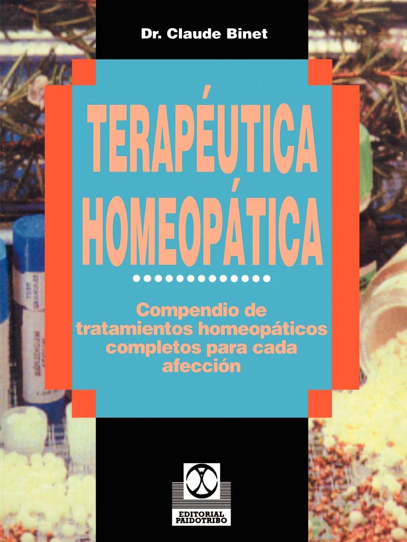 Claude Binet Terapeutica Homeopatica. Compendio de Tratamientos Homeopaticos Completos Para Cada Afeccion cuentos completos