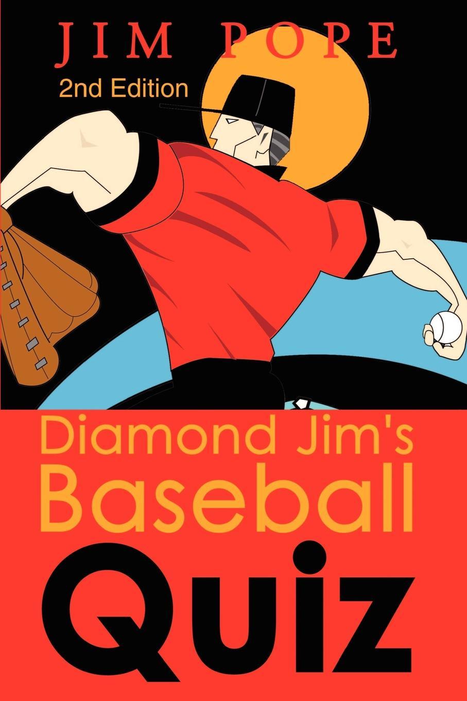 Jim P Pope Diamond Jims Baseball Quiz