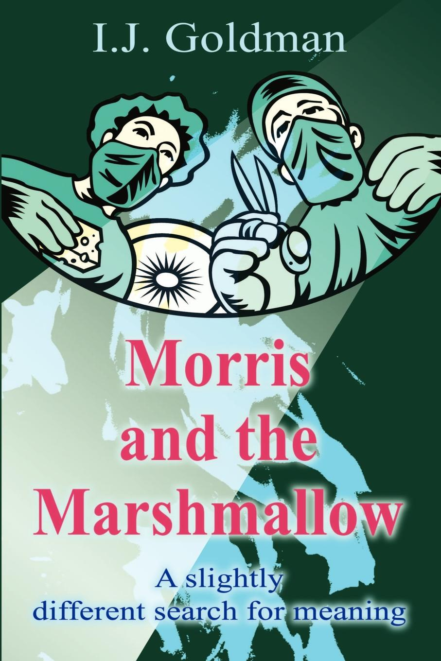 Irwin Goldman Morris and the Marshmallow. A Slightly Different Search for Meaning