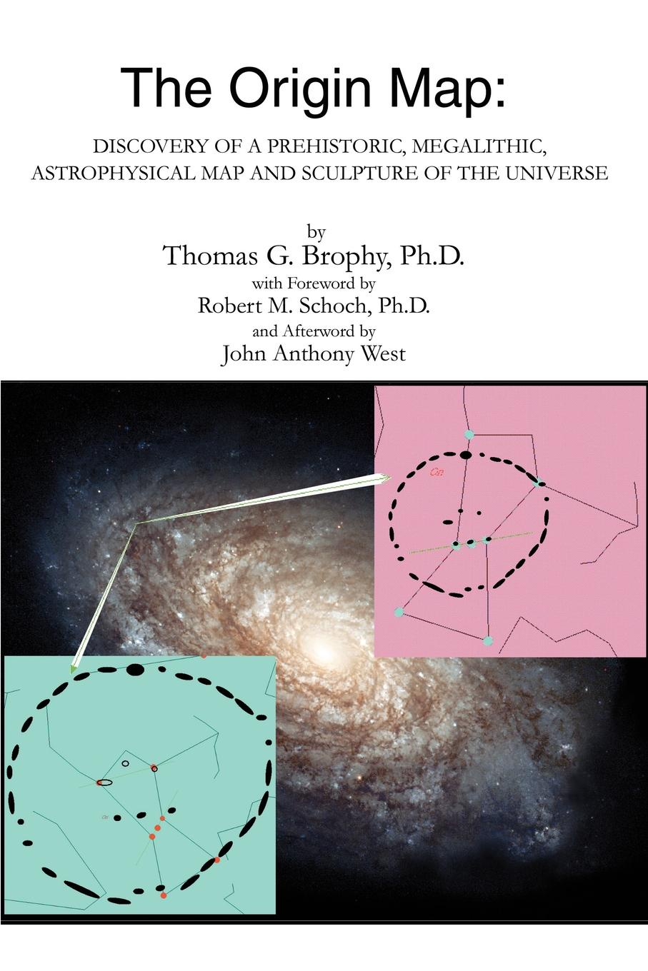 Thomas G. Brophy The Origin Map. Discovery of a Prehistoric, Megalithic, Astrophysical Map and Sculpture of the Universe felix j palma the map of time and the turn of the screw