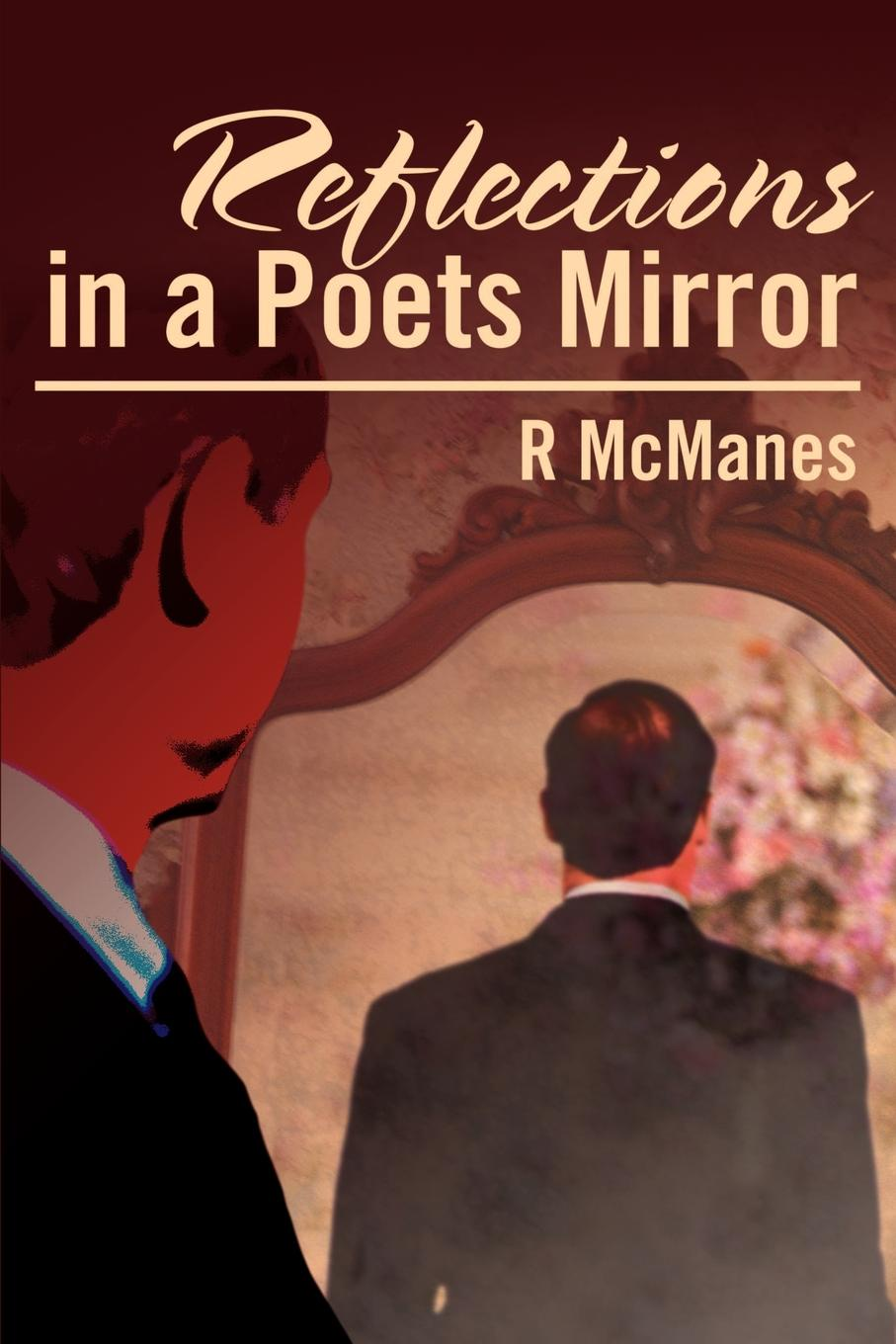 лучшая цена Robert Dale McManes Reflections in a Poets Mirror