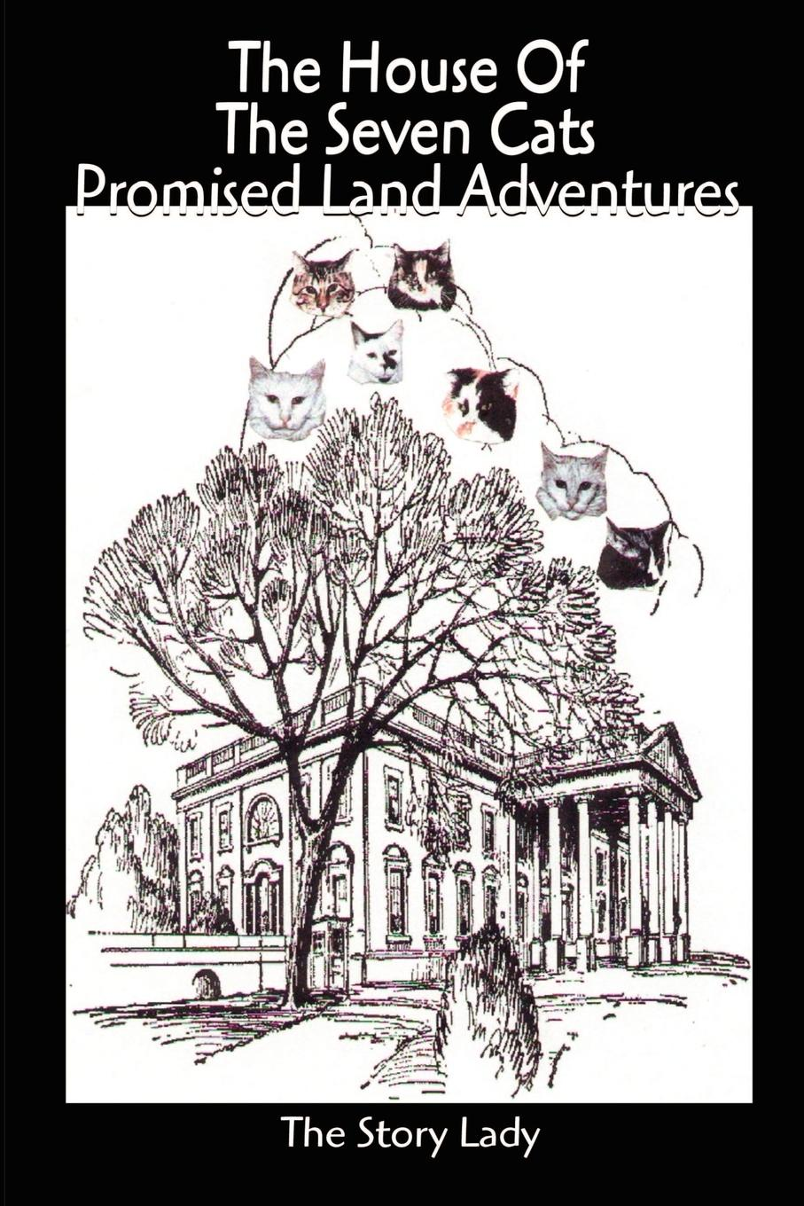 The Story Lady House of the Seven Cats Promised Land Adventures