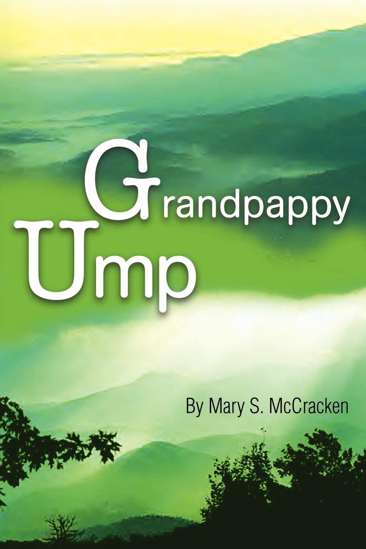 Mary S. McCracken Grandpappy Ump сувенир ump 45 индиго