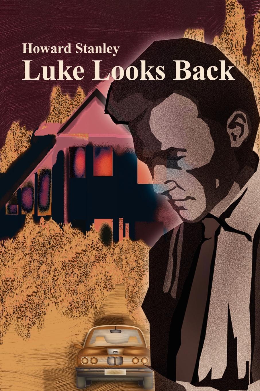 Howard M Stanley Luke Looks Back