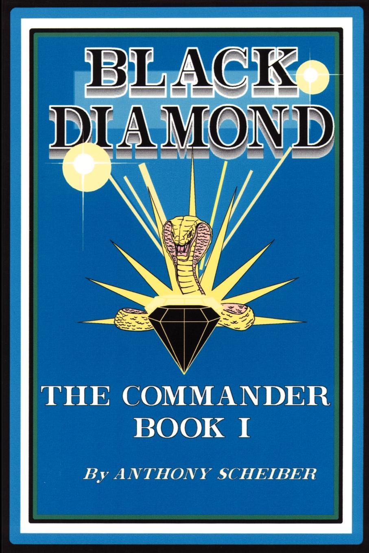 Anthony Scheiber Black Diamond. The Commander книга wing commander цена свободы