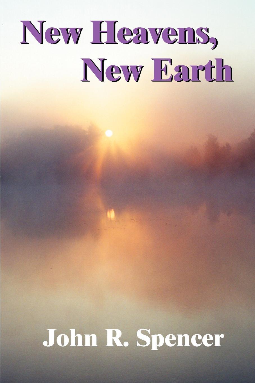John R. Spencer New Heavens, Earth