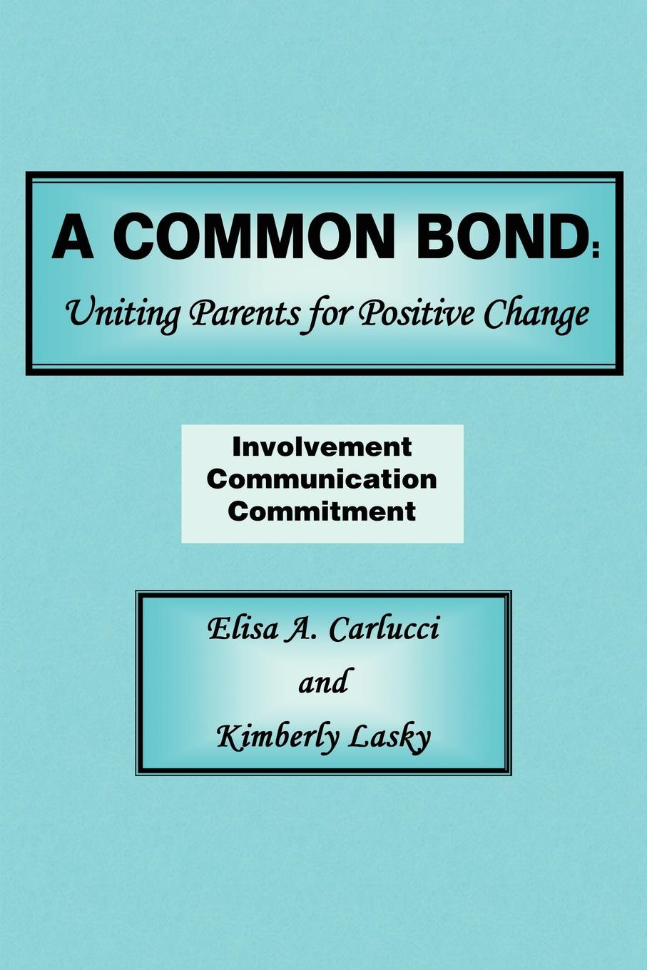 Elisa A. Carlucci A Common Bond. Uniting Parents for Positive Change sinbo svc 3495 синий