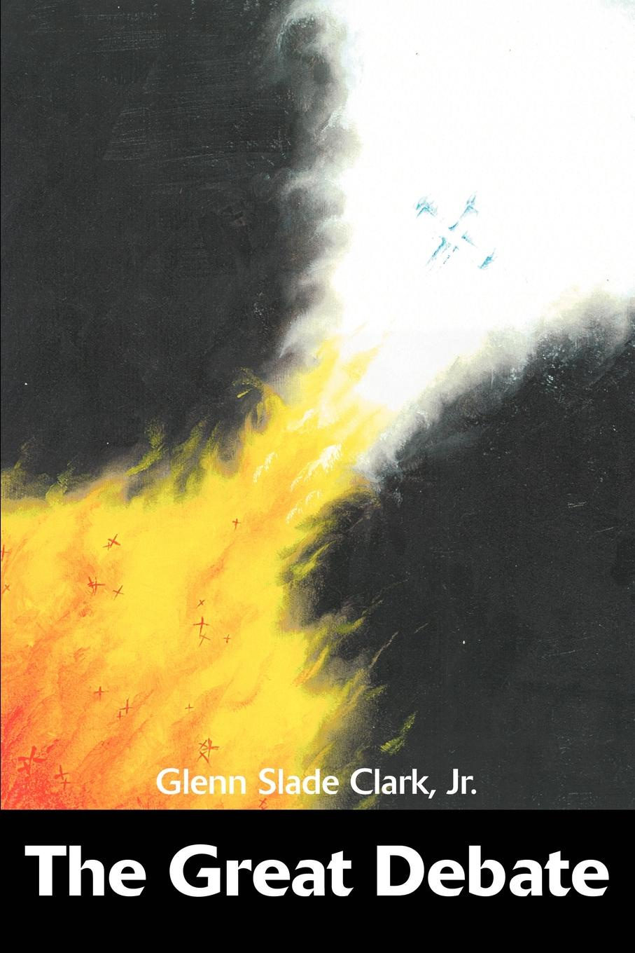 Glenn Slade Jr. Clark, Jr. Glenn Slade Clark The Great Debate francis e clark the great siberian railway
