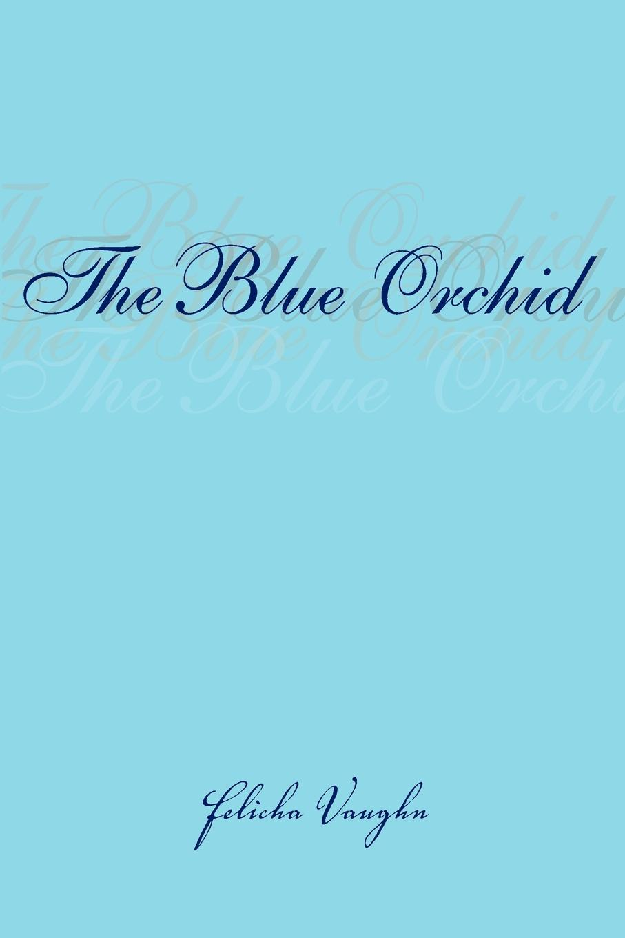 Фото - Felicha Vaughn The Blue Orchid the orchid