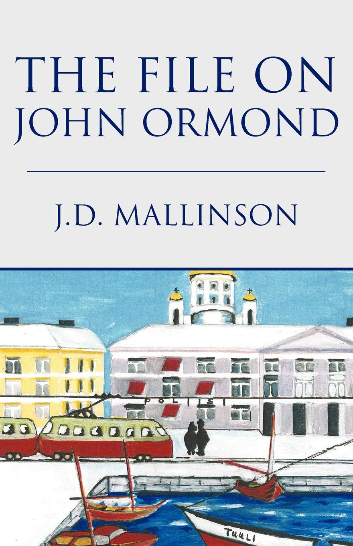 J. D. Mallinson The File on John Ormond. An Inspector Mason Mystery the inspector selfie