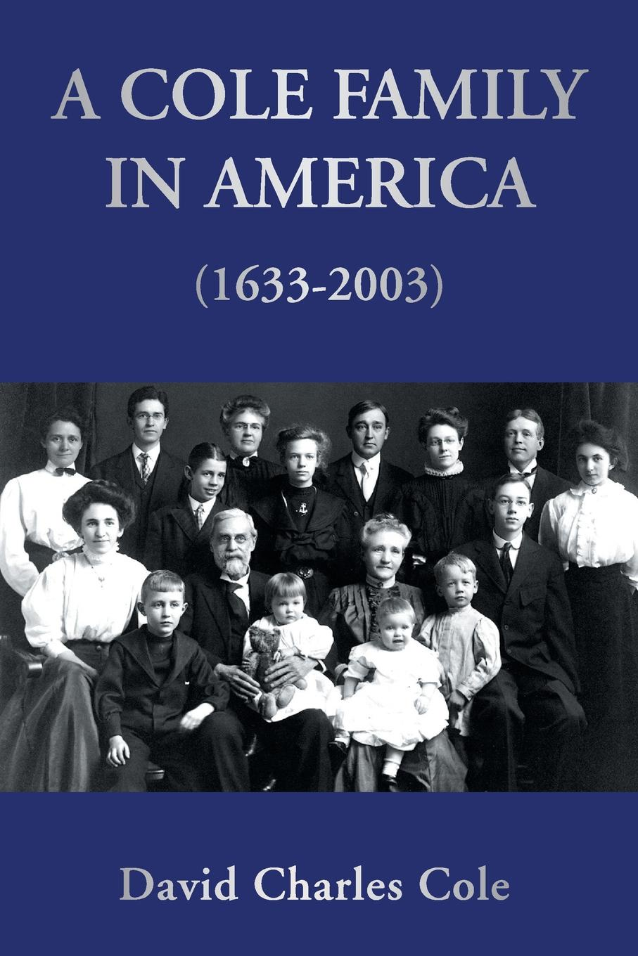 David Charles Cole A Cole Family in America (1633-2003) недорого