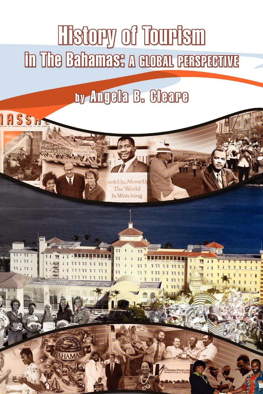 Angela B. Cleare History of Tourism in the Bahamas. A Global Perspective the bahamas