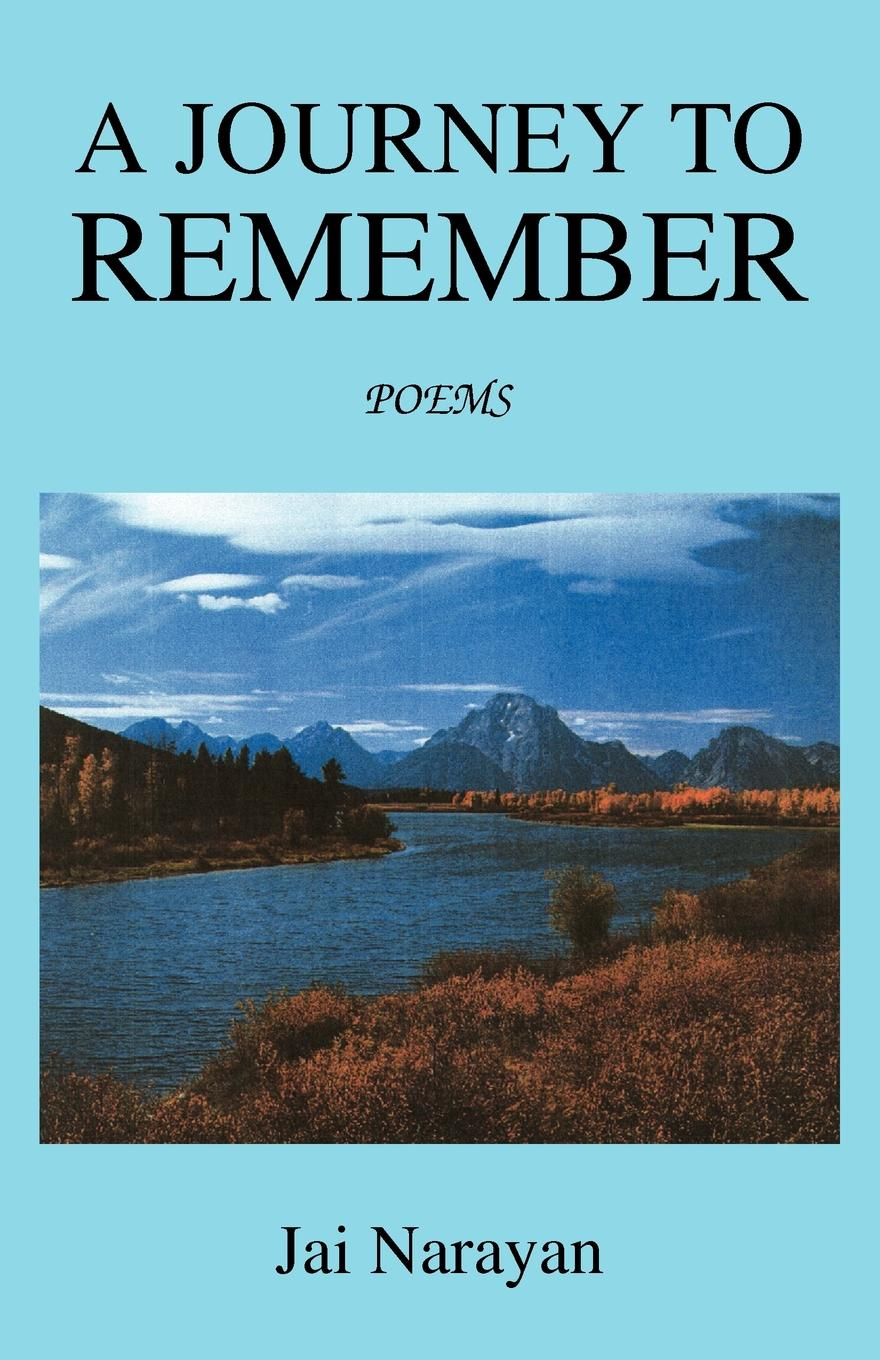 Jai Narayan A Journey to Remember. Poems