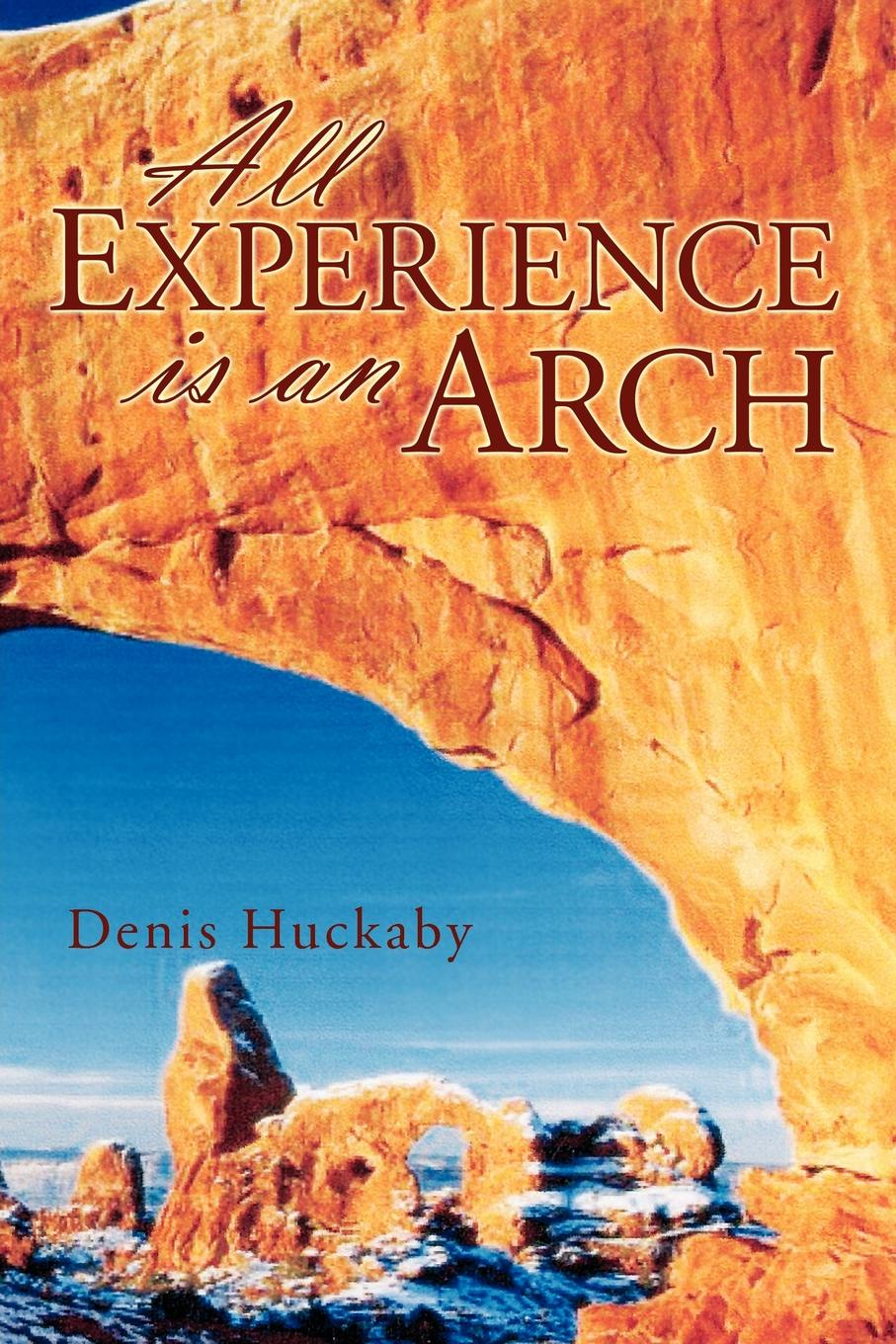 Denis Huckaby All Experience Is an Arch creepy arch v 16