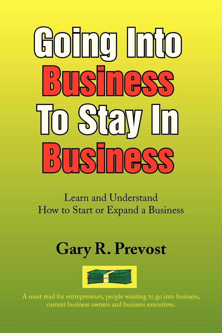 Gary R. Prevost Going Into Business to Stay in
