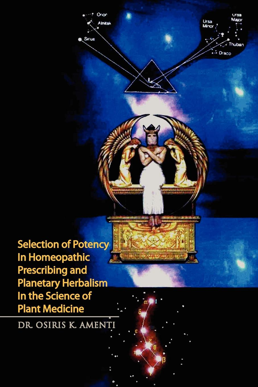 Osiris K. Amenti, Dr Osiris K. Amenti Selection of Potency in Homeopathic Prescribing and Planetary Herbalism in the Science of Plant Medicine the denver homeopathic college