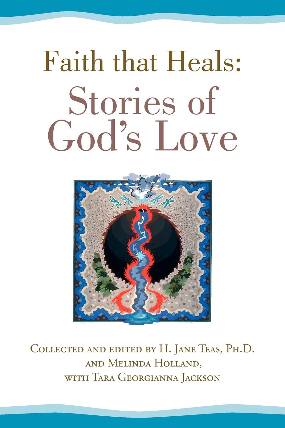 Anonymous Anonymous Faith That Heals. Stories of God's Love didier coste anonymous of troy