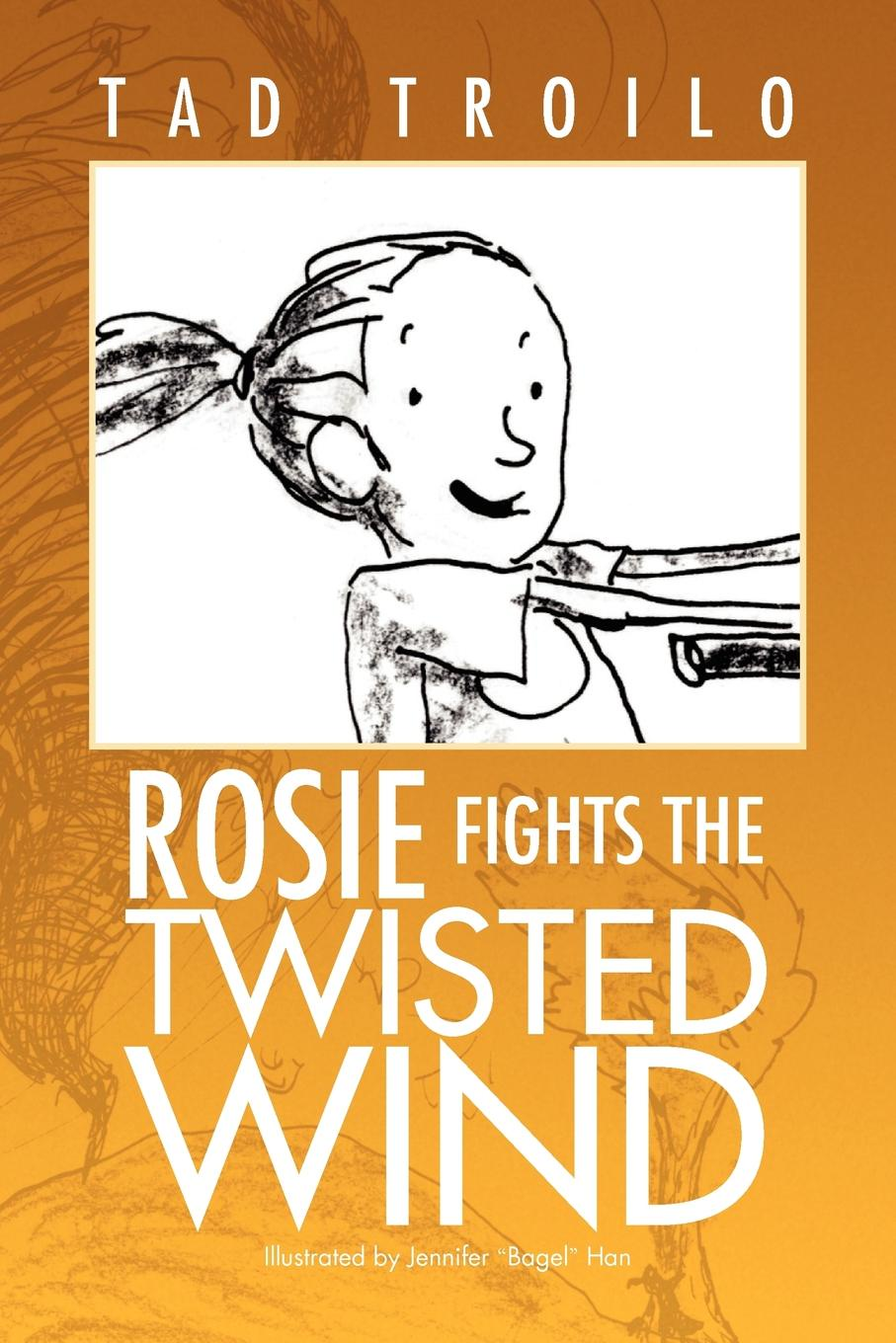 Tad Troilo Rosie Fights the Twisted Wind love rosie